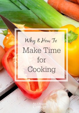 Why - and how - to make time for cooking. Improve your health, your relationship to food, and your family time.