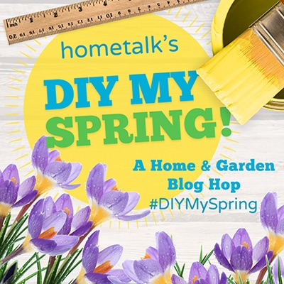 Hometalk DIY MY SPRING