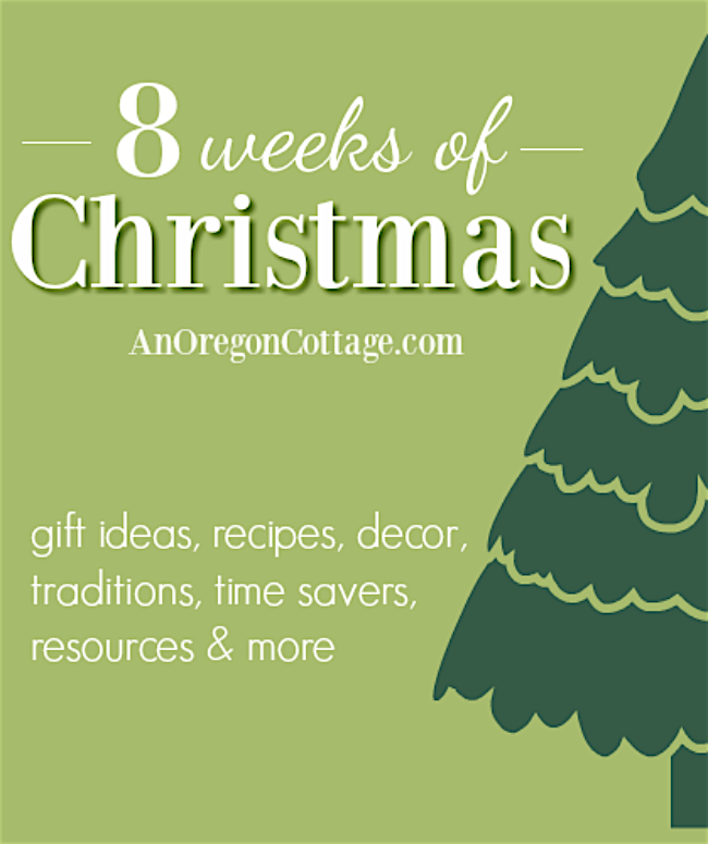 8 Weeks of Christmas Ideas at AnOregonCottage.com with gift ideas, recipes, decor, tips & more!