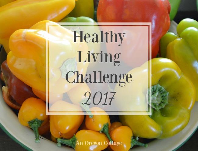 Healthy Living Challenge-2017 at AnOregonCottage.com