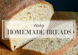 Easy Homemade Breads