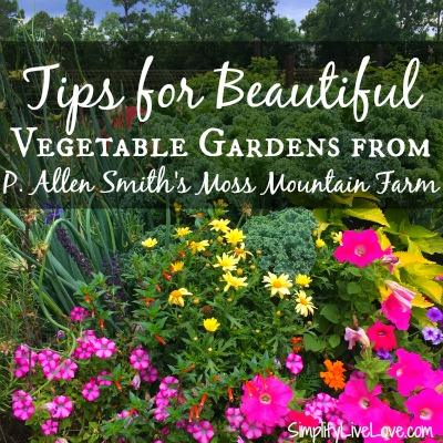 Tips for Beautiful Vegetable Gardens at Simplify Live Love