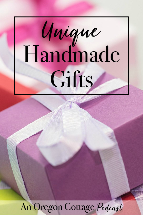 Join us as we discuss the unique handmade gifts we've given through the years as well as lots of ideas to make your own easy DIY gifts. #handmade #gifts