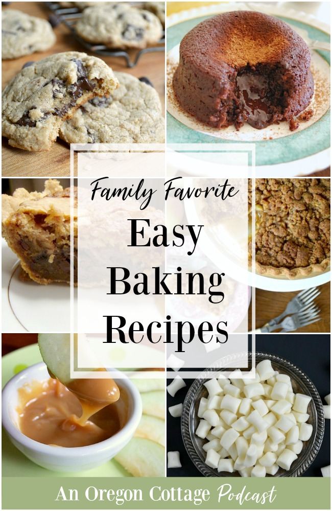 Find 6 Family Favorite Easy Baking Recipes And Stories About On An Oregon Cottages Podcast
