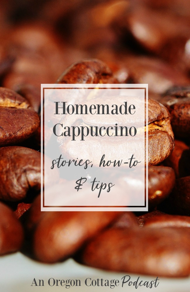 Podcast Ep. 13-Homemade Cappuccino whys, how-tos, and tips