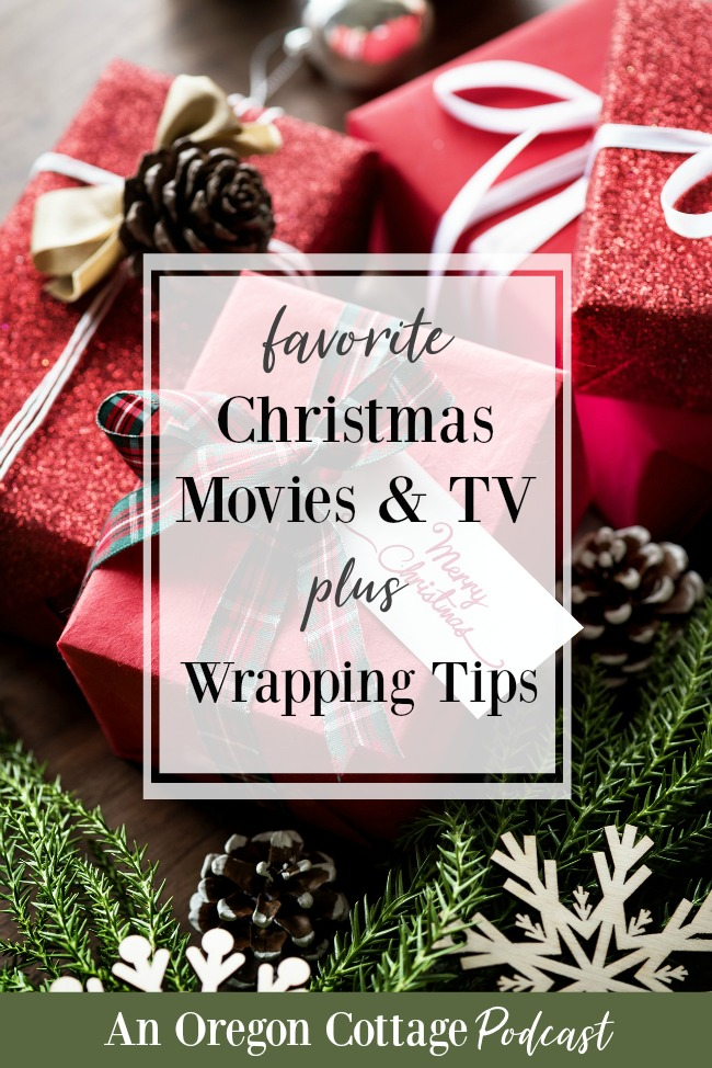 Favorite Christmas movies, tv and more from An Oregon Cottage Podcast