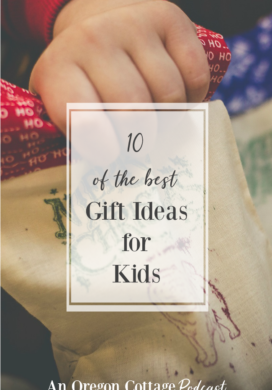 Podcast Episode 17-10 of the Best Gift Ideas for Kids for Christmas, birthdays and whenever.