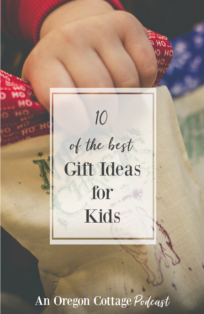 Podcast Episode 17-10 of the Best Gift Ideas for Kids for Christmas, birthdays and whenever. #giftideas #kids #gifts