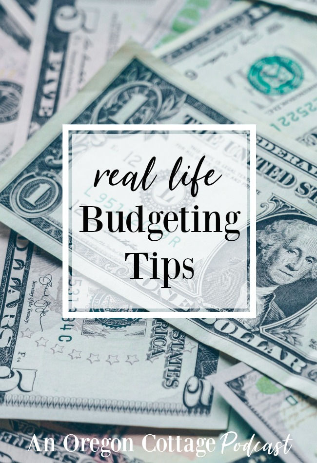 Get real life budgeting tips including eating well on a budget in Episode 20 of An Oregon Cottage Podcast.