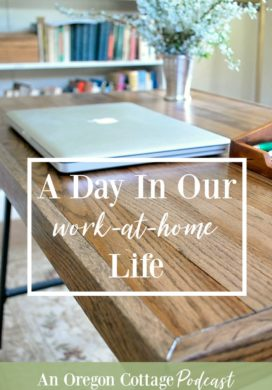 Podcast Ep. 25: A Day in Our Work at Home Life