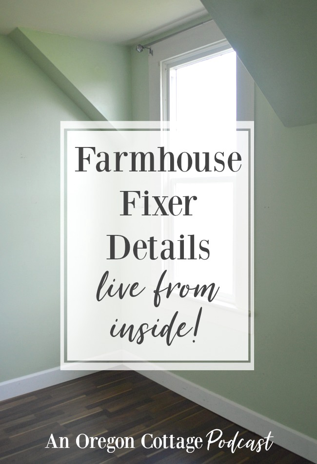 Podcast Ep. 23 Farmhouse Fixer details tour