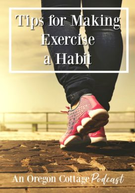 Podcast Ep. 24: Tips for Making Exercise a Habit + Healthy Snacks & Meals