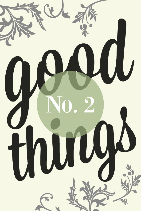 Good things list No. 2