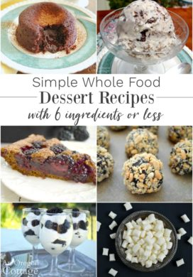Simple Whole Food Dessert Recipes With 6 Ingredients or Less