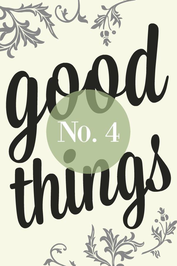 Good Things List No. 4
