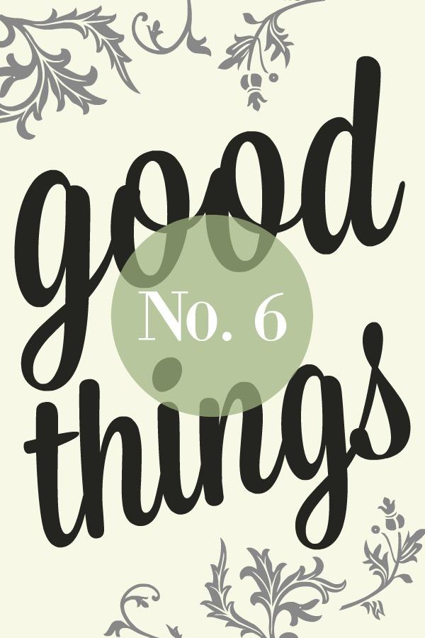 Good Things List 6