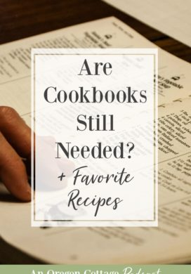 Podcast Ep. 38: Are Cookbooks Still Needed? (+ Favorite Recipes)