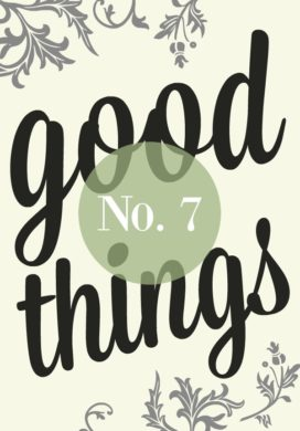The Good Things List No.7