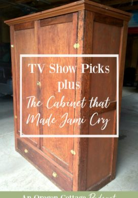 Podcast Ep. 39: TV Shows & The Cabinet That Made Jami Cry