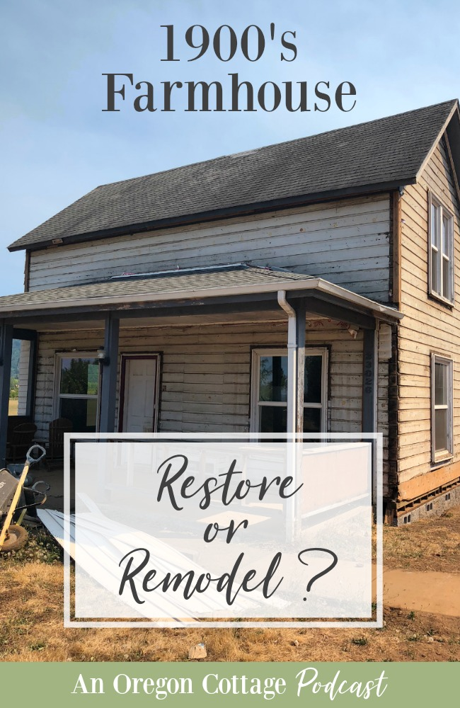 Podcast Ep.40-Farmhouse Restore or Remodel