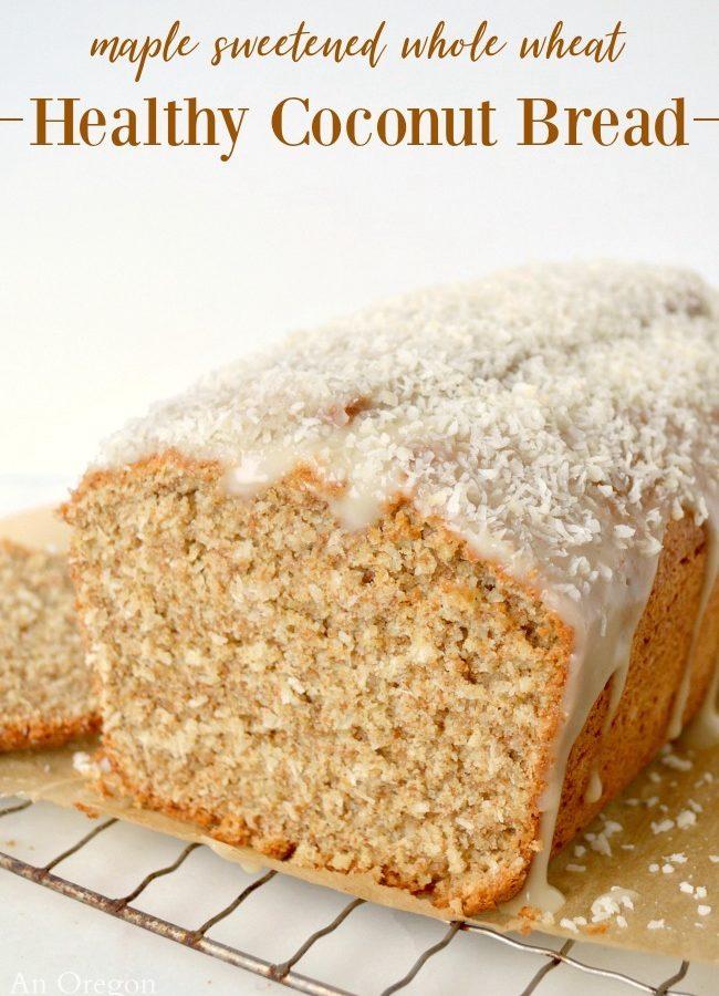 Maple Sweetened Healthy Coconut Bread recipe