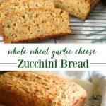 Whole Wheat Garlic Cheese Zucchini Bread