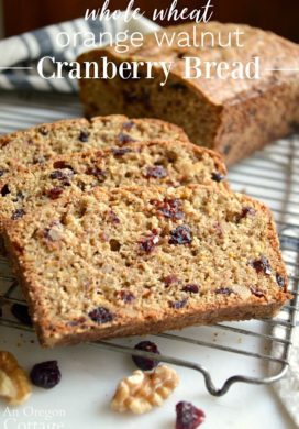 Orange Cranberry Bread Recipe (100% Whole Wheat)