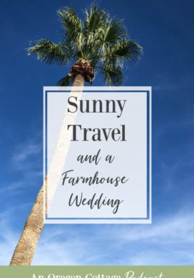 Podcast Episode 46-Sunny Travel-Farmhouse Wedding