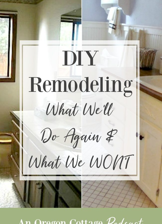 Ep.56-Remodeling We Will Do Again-and Not