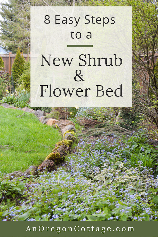 8 Easy Steps To A New Shrub And Flower Bed An Oregon Cottage