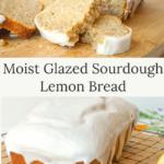 moist glazed sourdough lemon bread