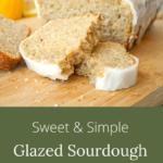 simple glazed sourdough lemon loaf