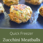 quick freezer zucchini meatballs