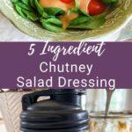 5 ingredient chutney salad dressing_pin